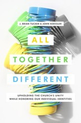 All Together Different: Upholding the Church's Unity While Honoring Our Unique Identities - eBook