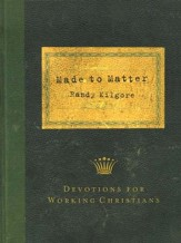 Made to Matter: Devotions for Working Christians