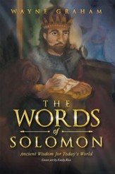 The Words of Solomon: Ancient Wisdom for Today's World - eBook