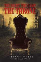 The Court, the Camp, the Throne - eBook
