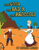 The Good, the Bad & the Broccoli - eBook