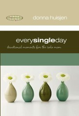 Every Single Day: Devotional Moments for the Solo Mom - eBook