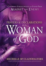 Prayers and Declarations for the Woman of God: Confront Strongholds and Stand Firm Against the Enemy - eBook