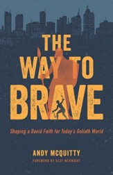 The Way to Brave: Shaping a David Faith for a Goliath World - eBook
