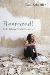 Restored! God's Salvage Plan for Broken Lives