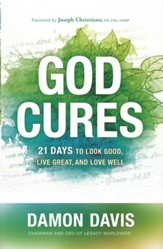God Cures: 21 Days to Look Good, Live Great, and Love Well - ebook