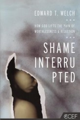 Shame Interrupted: How God Lifts the Pain of Worthlessness & Rejection - Slightly Imperfect