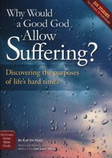 Why Would A Good God Allow Suffering? - Study Guide