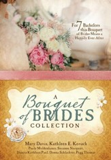A Bouquet of Brides Romance Collection: For Seven Bachelors, This Bouquet of Brides Means a Happily Ever After - eBook