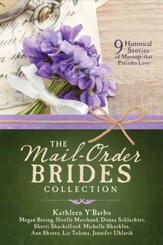 The Mail-Order Brides Collection: 9 Historical Stories of Marriage that Precedes Love - eBook