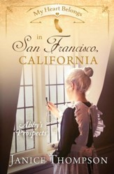 My Heart Belongs in San Francisco, California: Abby's Prospects - eBook