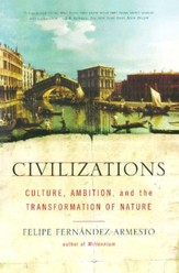 Civilizations: Culture, Ambition, and the Transformation of Nature - eBook