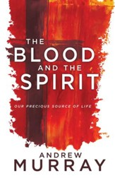 The Blood and the Spirit: Our Precious Source of Life - eBook