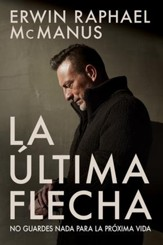 La Ultima Flecha: No guardes nada para la proxima vida - eBook