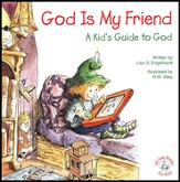God Is My Friend: A Kid's Guide to God, Elf Help Book
