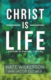 Christ Is Life: Discovering Life in Obedience to God'S Will - eBook