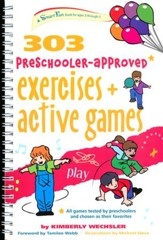 303 Preschooler-Approved Excercises & Active Games