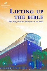 Lifting Up the Bible: The Story  Behind Museum of the Bible - eBook
