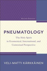 Pneumatology: The Holy Spirit in Ecumenical, International, and Contextual Perspective - eBook
