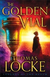 The Golden Vial (Legends of the Realm Book #3) - eBook