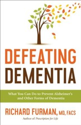 Defeating Dementia: What You Can Do to Prevent Alzheimer's and Other Forms of Dementia - eBook