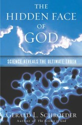 The Hidden Face of God: How Science Reveals the Ultimate Truth - eBook