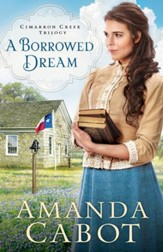 A Borrowed Dream (Cimarron Creek Trilogy Book #2) - eBook