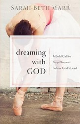Dreaming with God: A Bold Call to Step Out and Follow God's Lead - eBook