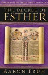 The Decree of Esther: Changing the Future through Spiritual Proclamation