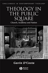 Theology in the Public Square: Church, Academy, and Nation - eBook