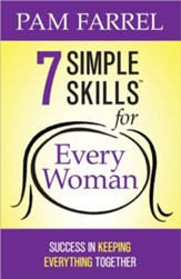 7 Simple Skills for Every Woman: Success in Keeping Everything Together - Slightly Imperfect