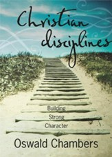 Christian Disciplines: Building Strong Character / Abridged