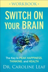 Switch On Your Brain Workbook: The Key to Peak Happiness, Thinking, and Health - eBook