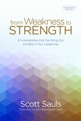 From Weakness to Strength: 8 Vulnerabilities That Can Bring Out the Best in Your Leadership - eBook