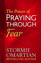 The Power of Praying Through Fear - eBook