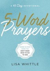 5-Word Prayers: Where to Start When You Don't Know What to Say to God - eBook