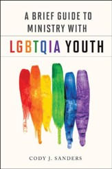 A Brief Guide to Ministry with LGBTQIA Youth - eBook