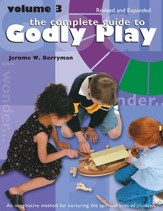 The Complete Guide to Godly Play: Volume 3, Revised and Expanded - eBook