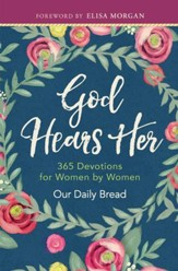 God Hears Her: 365 Devotions for Women by Women - eBook