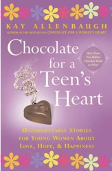 Chocolate For a Teen's Heart: Unforgettable Stories for Young Women About Love, Hope, and Happiness - eBook