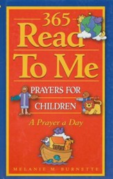365 Read-To-Me Bible Prayers for Children