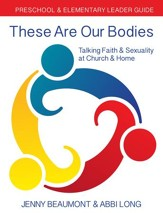 These Are Our Bodies: Talking Faith & Sexuality at Church & Home - Preschool & Elementary Leader Guide - eBook