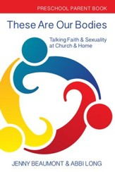 These Are Our Bodies: Talking Faith & Sexuality at Church & Home - Preschool Parent Book - eBook