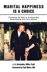 Marital Happiness Is a Choice: Following the Path to an Enjoyable Relationship with Your Spouse - eBook