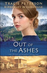Out of the Ashes (The Heart of Alaska Book #2) - eBook