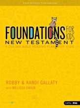 Foundations for Kids: A 260-Day  Bible Reading Plan, New Testament