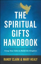 The Spiritual Gifts Handbook: Using Your Gifts to Build the Kingdom - eBook