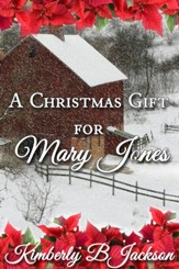 A Christmas Gift For Mary Jones: A Novelette - eBook