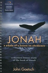 Jonah Curriculum, Teacher Edition: A Whale of a Lesson on Obedience