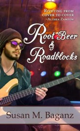 Root Beer and Roadblocks - eBook